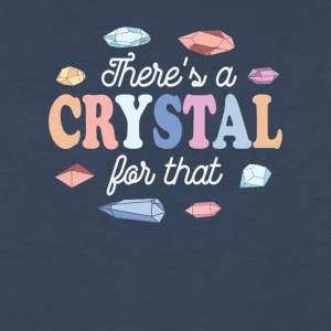 Theres a Crystal For That - Men's Premium Long Sleeve T-Shirt