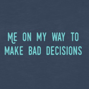 Bad Decisions - Men's Premium Long Sleeve T-Shirt
