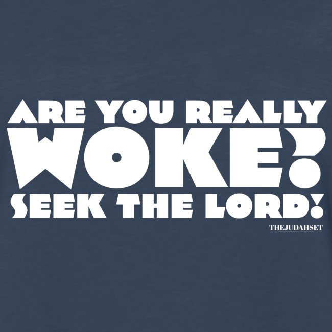 Are You Really Woke? Seek the Lord
