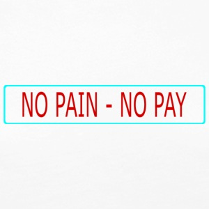 no pain - no pay - Women's Premium Long Sleeve T-Shirt