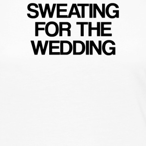 SWEATING FOR THE WEDDING - Women's Premium Long Sleeve T-Shirt