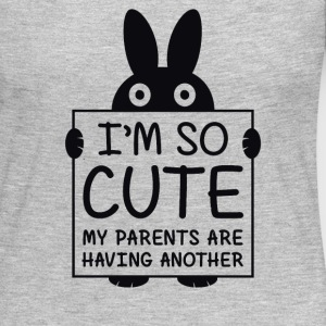I'm So Cute My Parents Are Having Another - Women's Premium Long Sleeve T-Shirt