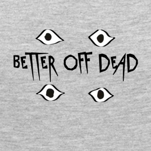 Better Off Dead Eyes - Women's Premium Long Sleeve T-Shirt