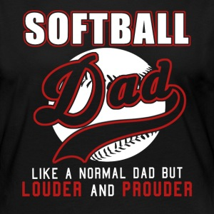 Softball Dad Like Normal Dad But Louder & Prouder - Women's Premium Long Sleeve T-Shirt