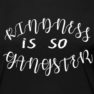 kindness is so gangster - Women's Premium Long Sleeve T-Shirt