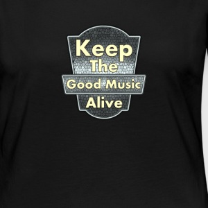 Keep The Good Music Alive Vintage - Women's Premium Long Sleeve T-Shirt