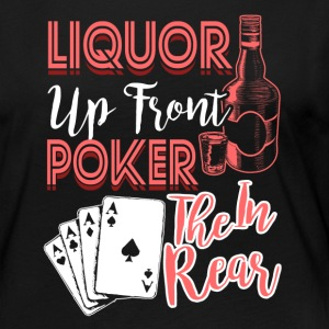Liquor Up Front Poker In The Rear Shirt - Women's Premium Long Sleeve T-Shirt