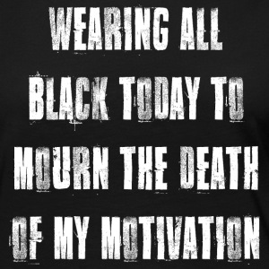 Wearing Black to Mourn Death of My Motivation T Sh - Women's Premium Long Sleeve T-Shirt