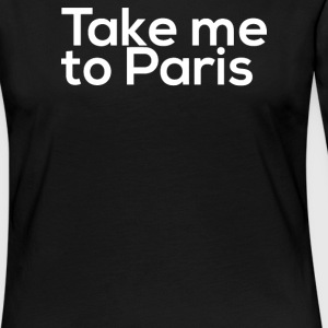 TAKE ME - Women's Premium Long Sleeve T-Shirt