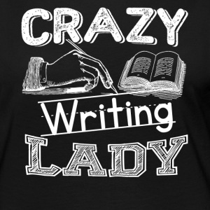 Crazy Writing Lady Shirt - Women's Premium Long Sleeve T-Shirt