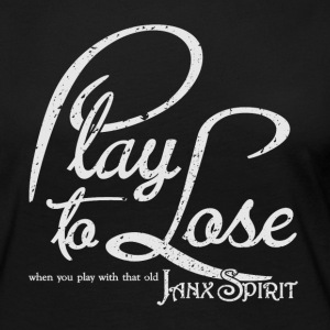 Play To Lose - Women's Premium Long Sleeve T-Shirt