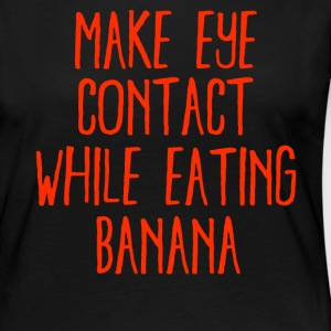 Make eye contact while eating Banana - Women's Premium Long Sleeve T-Shirt