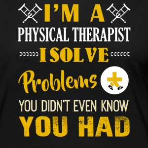 I'm A Physical Therapist Shirt - Women's Premium Long Sleeve T-Shirt