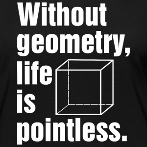 Without geometry life is pointless T Shirt - Women's Premium Long Sleeve T-Shirt