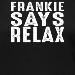 Frankie says relax - Women's Premium Long Sleeve T-Shirt