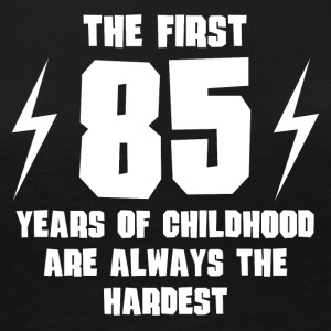 The First 85 Years Of Childhood - Women's Premium Long Sleeve T-Shirt