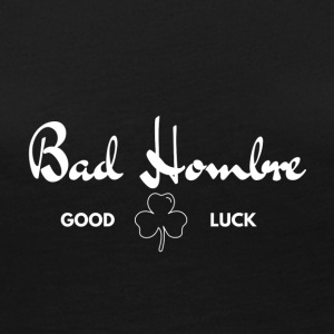 Bad Hombre Good Luck - Shirt - Women's Premium Long Sleeve T-Shirt