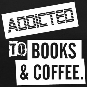 Addicted To Books And Coffee - Women's Premium Long Sleeve T-Shirt