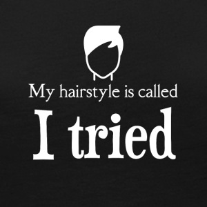 My hairstyle is called I TRIED - Women's Premium Long Sleeve T-Shirt