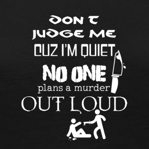 Don't judge me cuz I'm quiet - Women's Premium Long Sleeve T-Shirt