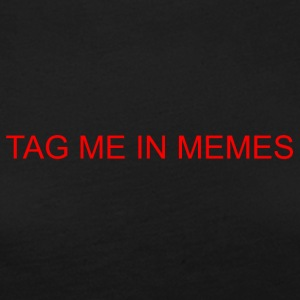 TAG ME IN MEMES - Women's Premium Long Sleeve T-Shirt