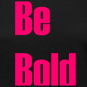 Be bold - Women's Premium Long Sleeve T-Shirt