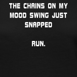 The Chains On My Mood Swing Just Snapped Run. - Women's Premium Long Sleeve T-Shirt