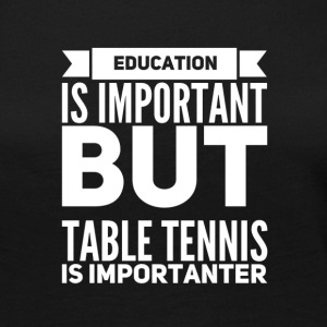 Education is important but table tennis is importa - Women's Premium Long Sleeve T-Shirt