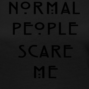 Normal People Scare Me ' Humour T-Shirt Inspired - Women's Premium Long Sleeve T-Shirt