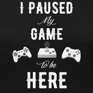 I paused my game to be here - Women's Premium Long Sleeve T-Shirt