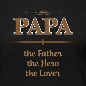 PAPA The Father The Hero The Lover T Shirts - Women's Premium Long Sleeve T-Shirt