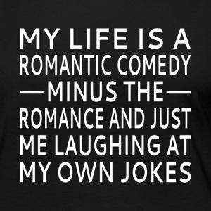 My Life Is A Romantic Comedy - Women's Premium Long Sleeve T-Shirt