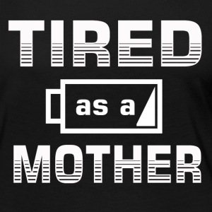 Tired as a Mother - Women's Premium Long Sleeve T-Shirt