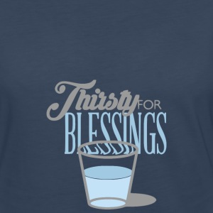 Thirsty For Blessings Graphic Tee - Women's Premium Long Sleeve T-Shirt