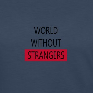 world without strangers - Women's Premium Long Sleeve T-Shirt