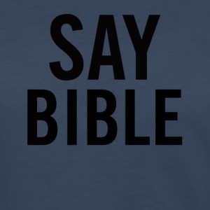 Say Bible Black - Women's Premium Long Sleeve T-Shirt