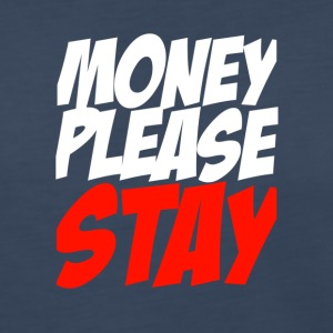 MONEY PLEASE STAY - Women's Premium Long Sleeve T-Shirt