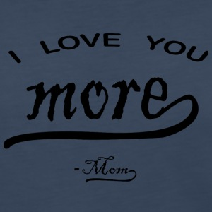 I love You More mom - Women's Premium Long Sleeve T-Shirt