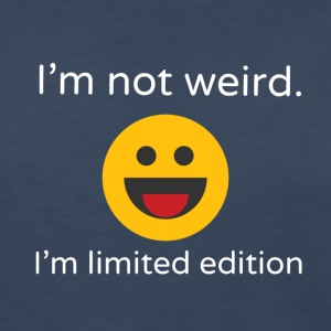 I'm not weird. I'm limited edition - Women's Premium Long Sleeve T-Shirt