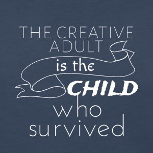 The creative adult is the child who survived - Women's Premium Long Sleeve T-Shirt