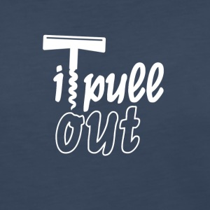 I pull out - Women's Premium Long Sleeve T-Shirt