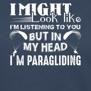 In My Head I'm Paragliding Shirt - Women's Premium Long Sleeve T-Shirt