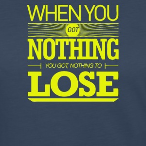 Whe you go nothing you got nothing losee - Women's Premium Long Sleeve T-Shirt