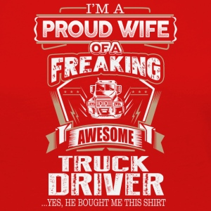 Proud Mom Of A Freaking Awesome Truck Driver - Women's Premium Long Sleeve T-Shirt