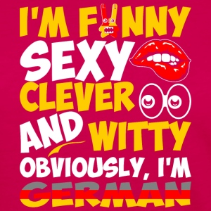 Im Funny Sexy Clever And Witty Im German - Women's Premium Long Sleeve T-Shirt
