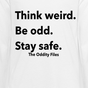 Think Weird. Be odd. Stay safe. - Kids' Premium Long Sleeve T-Shirt