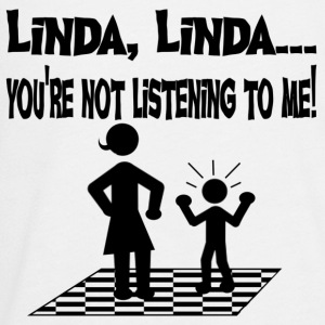 You're Not Listening To Me Linda Funny Tshirt - Kids' Premium Long Sleeve T-Shirt