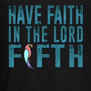 Have Faith in the Lord Fifth - Kids' Premium Long Sleeve T-Shirt
