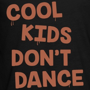 Cool Kids don't Dance - Kids' Premium Long Sleeve T-Shirt
