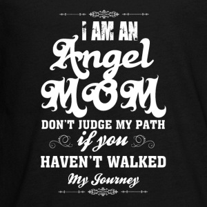 I Am An Angel Mom Don't Judge My Path T Shirt - Kids' Premium Long Sleeve T-Shirt